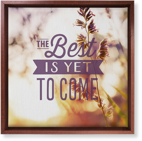 The Best Is Yet To Come Canvas Print, CANVAS_FRAME_BROWN, Single piece, 12 x 12 inches, Multicolor