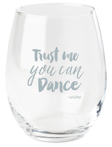 Trust Me You Can Dance Wine Glass, White